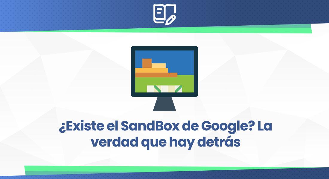 que es el sandbox de Google en SEO