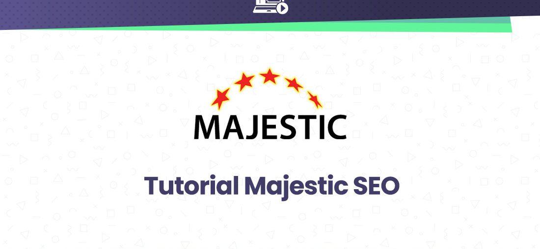 tutorial majestic SEO