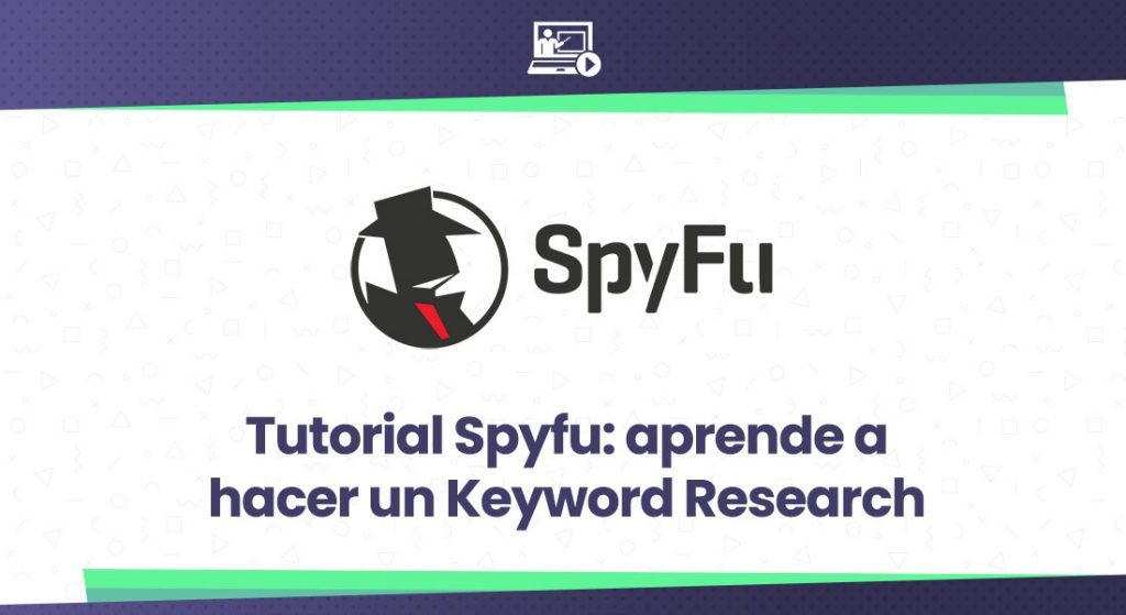 tutorial de la herramienta seo spyfu para Keyword Research