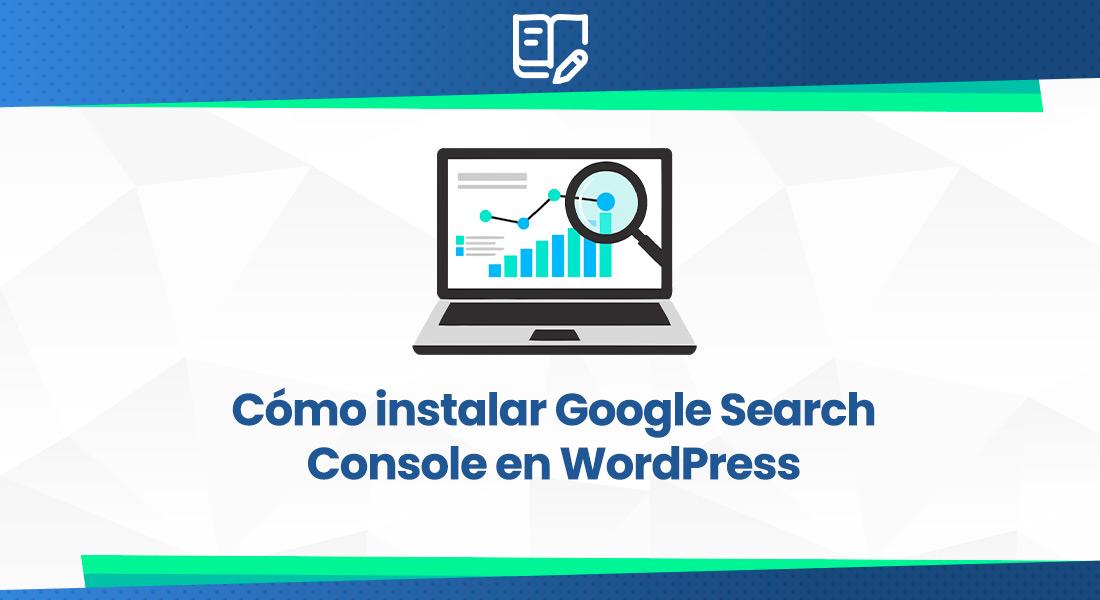 Cómo-instalar-Google-Search-Console-en-WordPress
