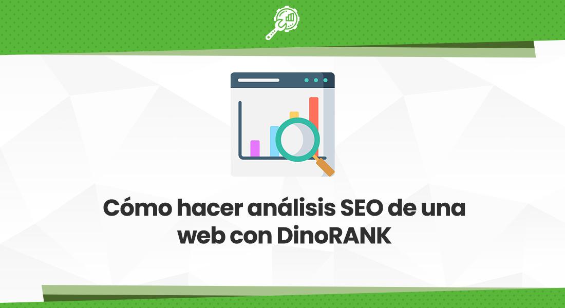 Cómo-hacer-análisis-SEO-de-una-web-con-DinoRANK