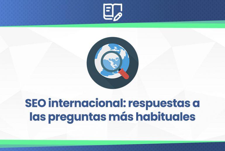 SEO-internacional-respuestas-a-las-preguntas-más-habituales
